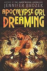 Apocalypse Girl Dreaming by Jennifer Brozek (2015-01-16)