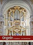 Orgeln in Sachsen: Ein Reiseführer