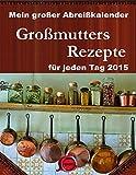 Abreißkalender - Großmutters Rezepte 2015