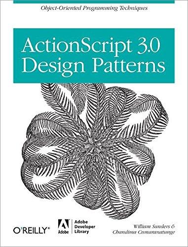 Preisvergleich Produktbild ActionScript 3.0 Design Patterns: Object Oriented Programming Techniques (Adobe Developer Library)