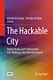 The Hackable City: Digital Media and Collaborative City-Making in the Network Society (English Edition)