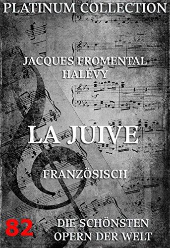 La Juive: Die  Opern der Welt