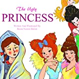 The Ugly Princess (A Beautifully Illustrated Children's Chapter Book Book 1)