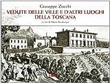 Giuseppe Zocchi. Vedute delle ville e d'altri luoghi della Toscana. Ediz. illustrata