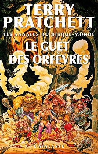 Les annales du disque monde (15) : Le Guet des Orfèvres