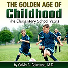 The Golden Age of Childhood: The Elementary School Years