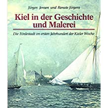 Kiel in der Geschichte und Malerei. Die Fördestadt im ersten Jahrhundert der Kieler Woche (Sonderveröffentlichung)