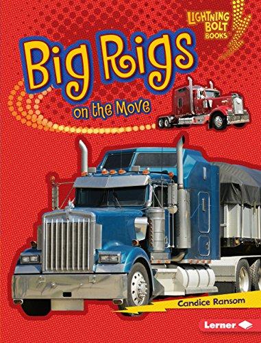 Big Rigs on the Move (Lightning Bolt Books ® — Vroom-Vroom) (English Edition) (Wheeler Gas Vier)
