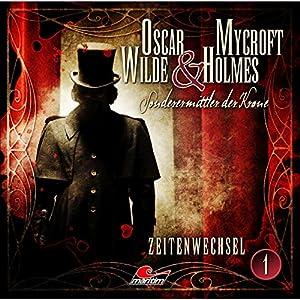 Zeitenwechsel: Oscar Wilde & Mycroft Holmes - Sonderermittler der Krone 1