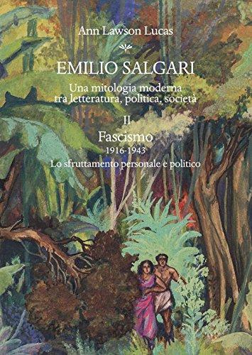 Emilio Salgari. Una mitologia moderna tra letteratura, politica, società: 2 (Biblioteca dell'Archivum romanicum) por Ann Lawson Lucas