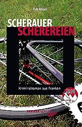 Scherauer Scherereien: Kriminalroman aus Franken (Frankenkrimi von Bob Meyer)