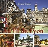 Au fil de Lyon : Edition français - anglais - italien