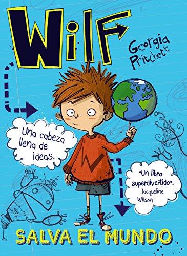 Wilf salva el mundo. Libro 1 (LITERATURA INFANTIL (6-11 años ...