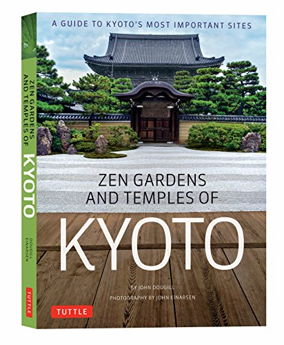 Zen Gardens and Temples of Kyoto: A Guide to Kyoto's Most Important Sites por John Dougill