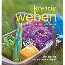 kreativ weben: 30 Ideen zum Weben mit verschiedenen Materialien