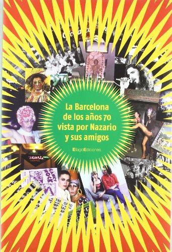 La Barcelona de los años 70 vista por Nazario y sus amigos (FUERA DE COLECCIÓN)
