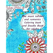 The most tender and romantic Coloring book and Doodle Book: for adults