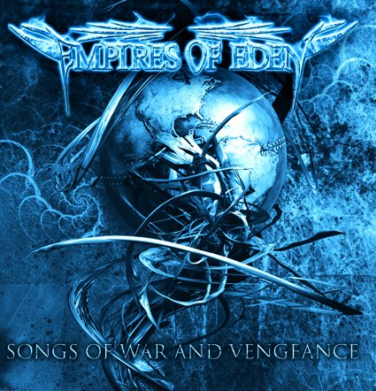 EMPIRES OF EDEN-SONGS OF WAR AND VENGEANCE