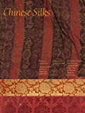 Chinese Silks (Culture & Civilization of China) (The Culture & Civilization of China)