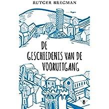 De geschiedenis van de vooruitgang (Dutch Edition)