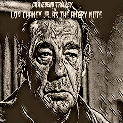 Lon Chaney Jr. as the Angry Mute