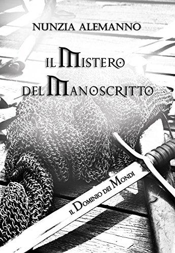 Il dominio dei mondi vol. iii: il mistero del manoscritto | romanzo fantasy | terzo volume trilogia