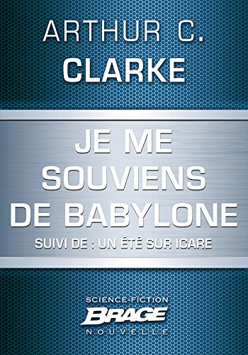 Télécharger en ligne Je me souviens de Babylone (suivi de) Un été sur Icare pdf ebook