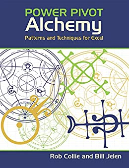 PowerPivot Alchemy: Patterns and Techniques for Excel by [Jelen, Bill, Collie, Rob]