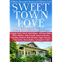 Sweet Town Love: A Dozen Romantic Stories to Celebrate Love