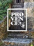 Kochbuch Provence. 80 Sehnsuchtsrezepte aus dem Süden Frankreichs. Kulinarische Genüsse aus Südfrankreich: von der Cote d'azur, aus St.Tropez oder Cannes. - Murielle Rousseau