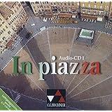 In piazza. Einbändiges Unterrichtswerk für Italienisch (Sekundarstufe II) / In piazza Audio-CD 1: Lektionen 1-6