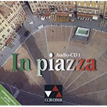 In piazza. Einbändiges Unterrichtswerk für Italienisch (Sekundarstufe II) / In piazza Audio-CD 1: Lektionen 1–6