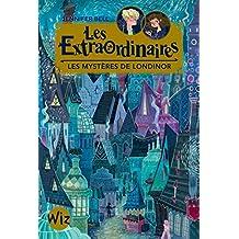 Les Extraordinaires - tome 1 : Les mystères de Londinor (A.M.ROMANS ADOS) (French Edition)