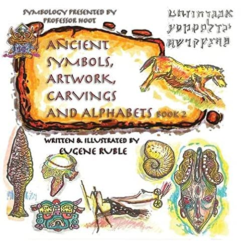 Ancient Symbols, Artwork, Carvings and Alphabets Book 2