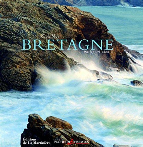 La Bretagne entre ciel & mer par Philip Plisson