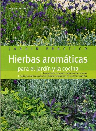 Hierbas aromáticas para el jardín y la cocina (Jardín práctico) por Renate Hudak