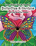 Large Print Color By Numbers Butterflies & Gardens Coloring Book For Adults: Easy and Simple Large Pictures Adult Color By Numbers Coloring Book with ... 3 (Adult Color By Number Coloring Books)