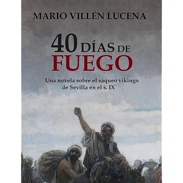 40 días de fuego: Una novela sobre el saqueo vikingo de ...