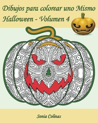 (Dibujos para colorear uno Mismo - Halloween - Volumen 4: 25 calabazas alocadas para colorear)