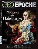 GEO Epoche Nr. 46/2010: Die Macht der Habsburger 1273-1918. Glanz und Elend eines Herrscherhauses -