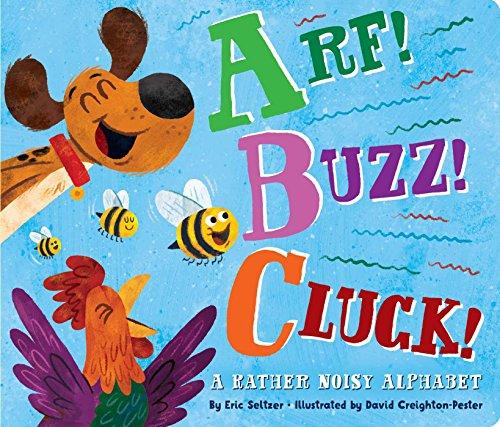Arf! Buzz! Cluck!: A Rather Noisy