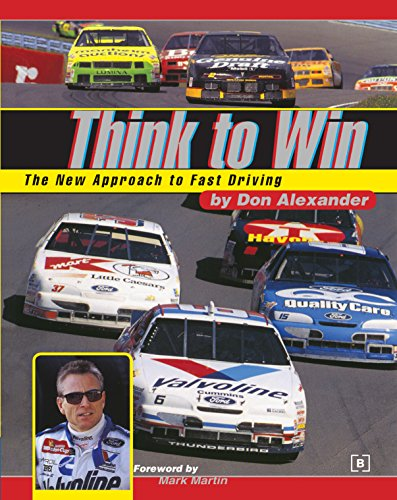 Think to Win: The New Approach to Fast Driving por Don Alexander