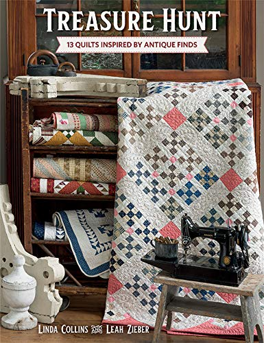 Treasure Hunt: 13 Quilts Inspired by Antique Finds (English Edition)