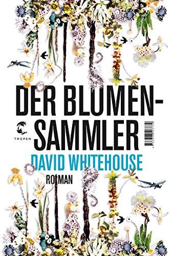Buchseite und Rezensionen zu 'Der Blumensammler: Roman' von David Whitehouse