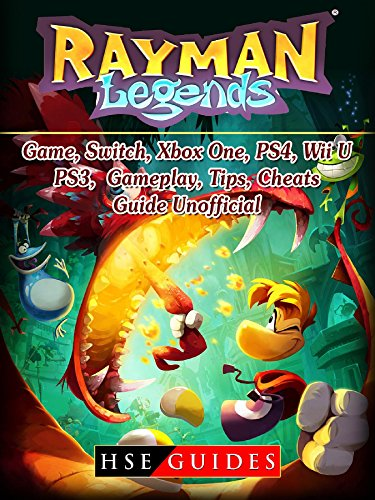 Rayman Legends Game, Switch, Xbox One, PS4, Wii U, PS3, Gameplay, Tips, Cheats, Guide Unofficial (English Edition)