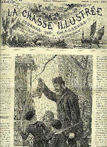 LA CHASSE ILLUSTREE N° 40 Le Becquet par Laritte - gibiers d'aventure par De Rawton - un drôle d'accident par de Capite - le tir de chasse raisonné par Sourbé - correspondance par Decinthel - bonne chasse par Ambaloges.