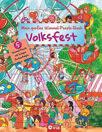 Preisvergleich Produktbild Mein großes Wimmel-Puzzle-Buch - Volksfest: Suchen, Entdecken und Puzzeln - Für Kinder ab 4 Jahren