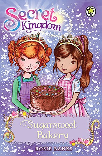Sugarsweet Bakery: Book 8 (Secret Kingdom)