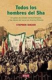 Todos los hombres del Sha: Un golpe de estado norteamericano y las raíces del terror en Oriente Próximo (HISTORIAS)