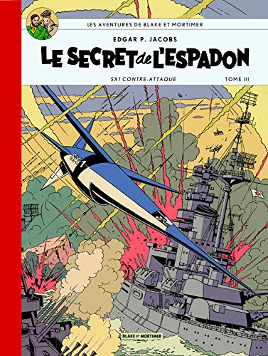 Blake & Mortimer Tome 3 - le secret de l'espadon t3- Collection Le Soir